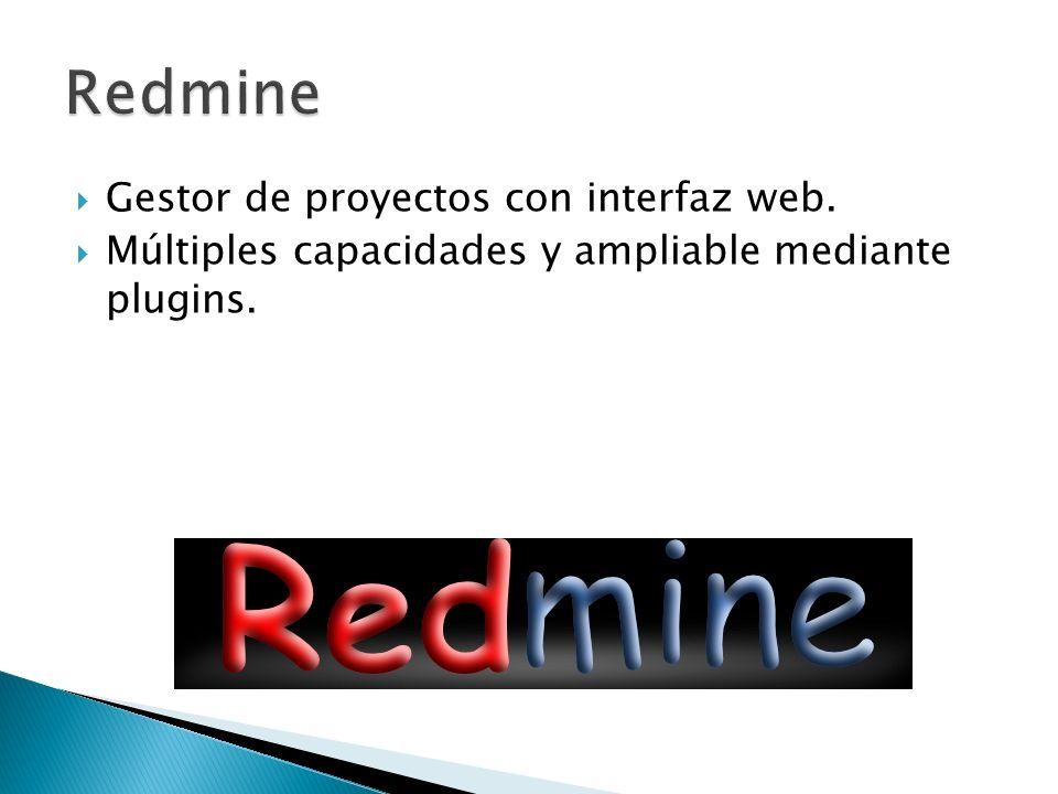 Gestor de proyectos con interfaz web. Múltiples capacidades y ampliable mediante plugins.