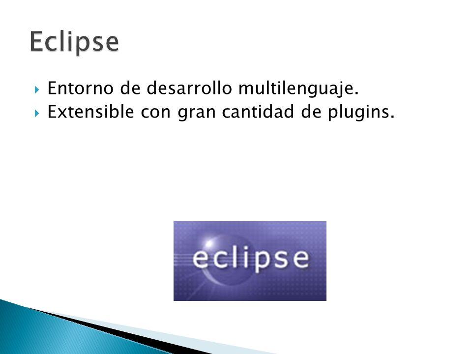 Entorno de desarrollo multilenguaje. Extensible con gran cantidad de plugins.