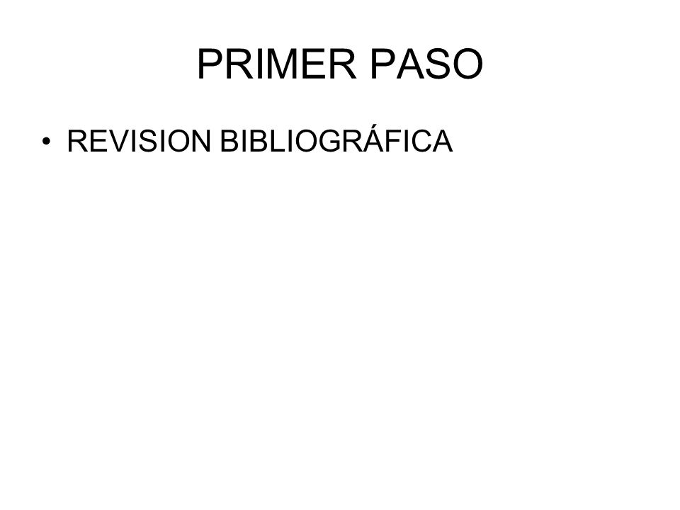 PRIMER PASO REVISION BIBLIOGRÁFICA