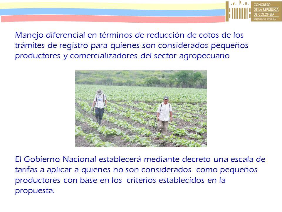 Manejo diferencial en términos de reducción de cotos de los trámites de registro para quienes son considerados pequeños productores y comercializadore