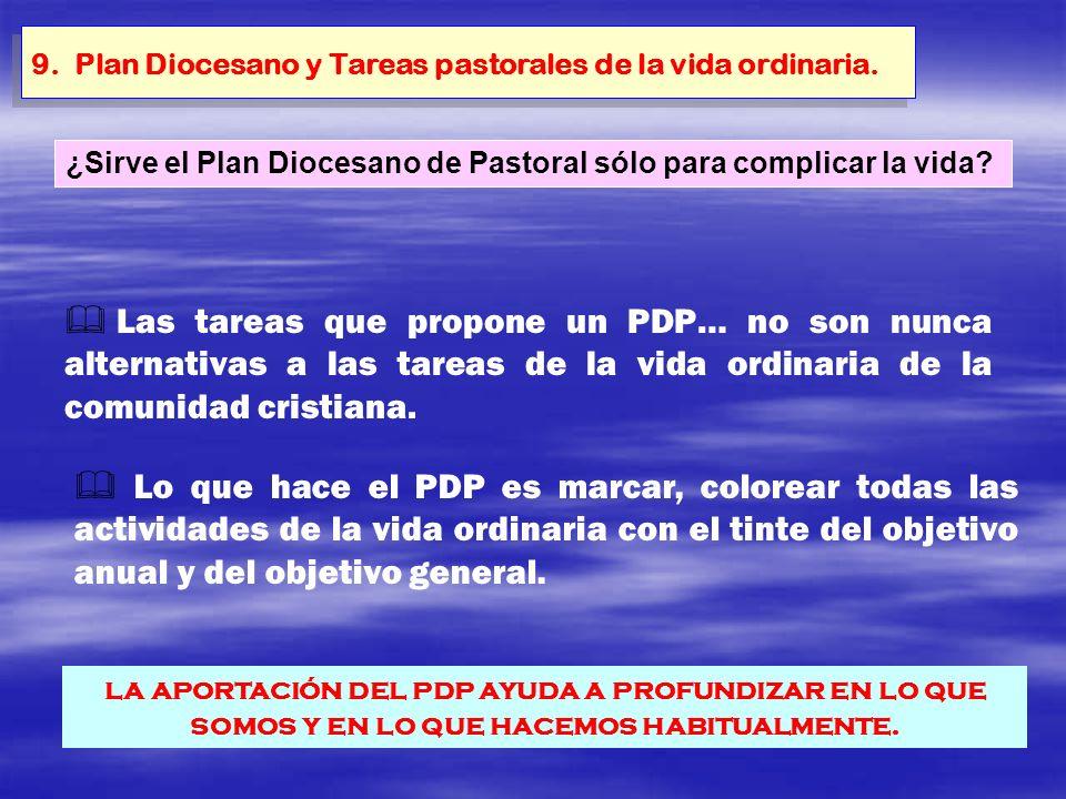 9. Plan Diocesano y Tareas pastorales de la vida ordinaria. Las tareas que propone un PDP… no son nunca alternativas a las tareas de la vida ordinaria