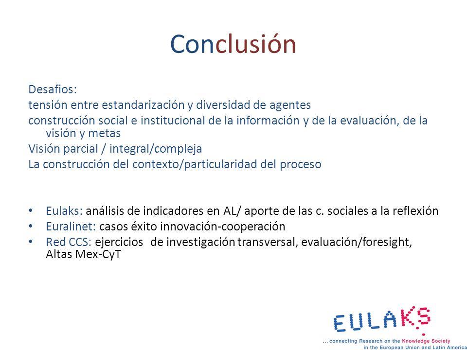 Conclusión Desafios: tensión entre estandarización y diversidad de agentes construcción social e institucional de la información y de la evaluación, d