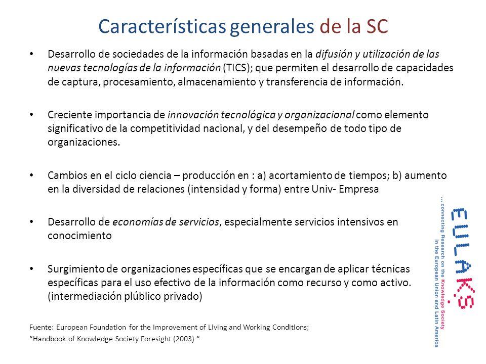 Características generales de la SC Desarrollo de sociedades de la información basadas en la difusión y utilización de las nuevas tecnologías de la inf