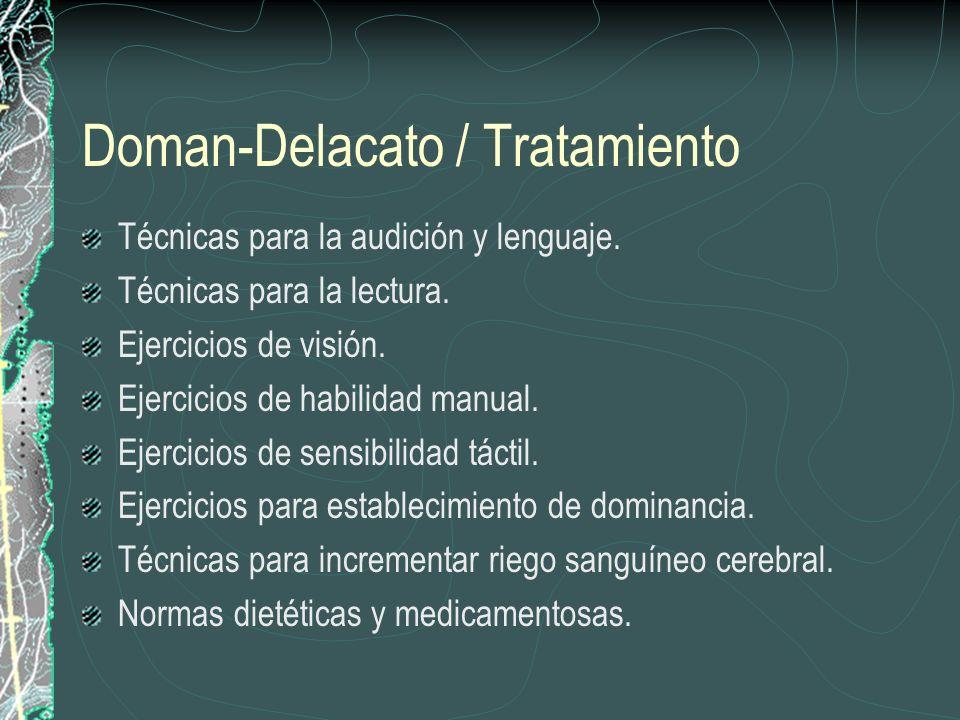 Doman-Delacato / Tratamiento Técnicas para la audición y lenguaje. Técnicas para la lectura. Ejercicios de visión. Ejercicios de habilidad manual. Eje
