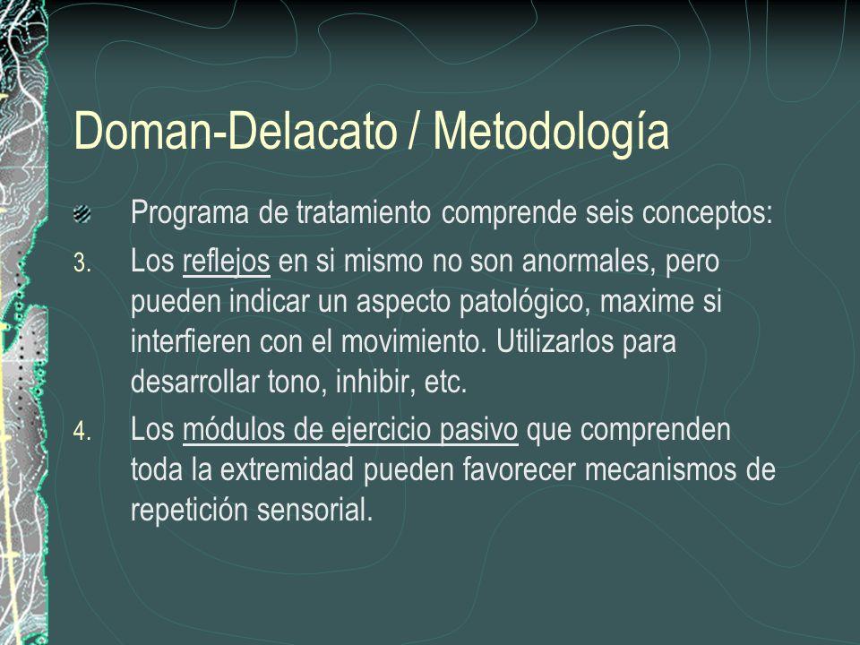 Doman-Delacato / Metodología Programa de tratamiento comprende seis conceptos: 3. Los reflejos en si mismo no son anormales, pero pueden indicar un as