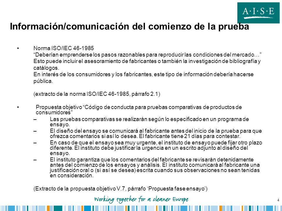 4 Información/comunicación del comienzo de la prueba Norma ISO/IEC 46-1985 Deberían emprenderse los pasos razonables para reproducir las condiciones d