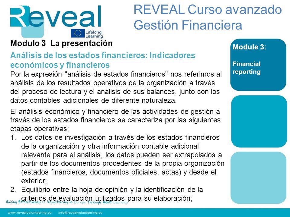 Module 3: Financial reporting Modulo 3 La presentación Análisis de los estados financieros: Indicadores económicos y financieros Por la expresión