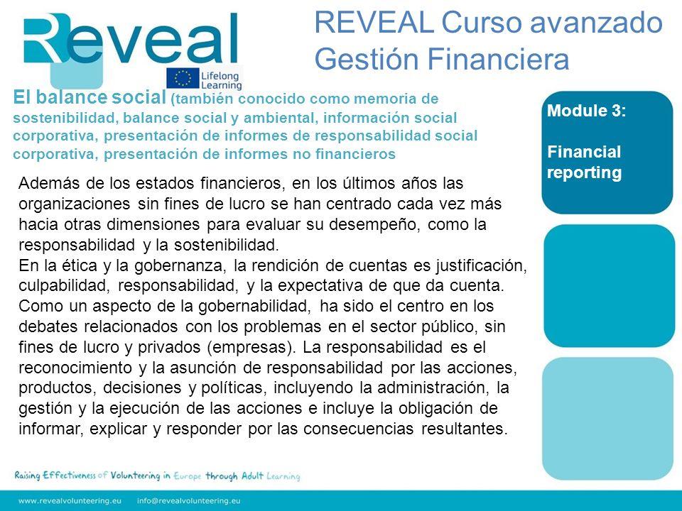 Module 3: Financial reporting El balance social (también conocido como memoria de sostenibilidad, balance social y ambiental, información social corpo