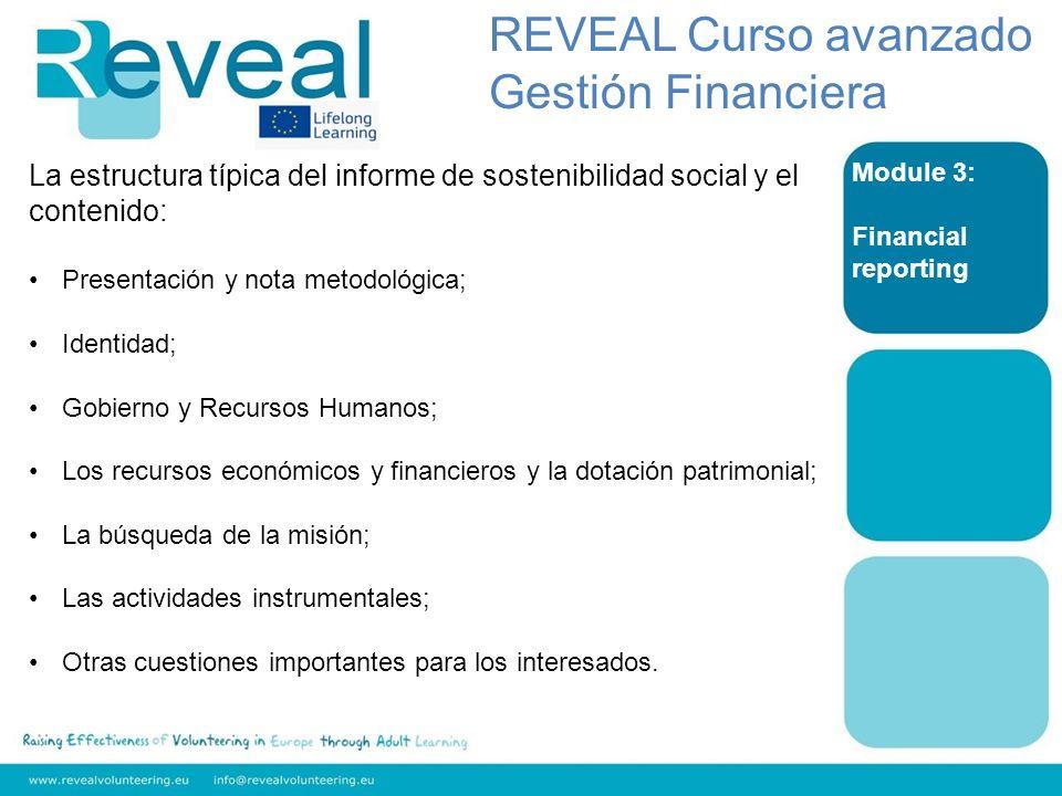 Module 3: Financial reporting REVEAL Curso avanzado Gestión Financiera La estructura típica del informe de sostenibilidad social y el contenido: Prese