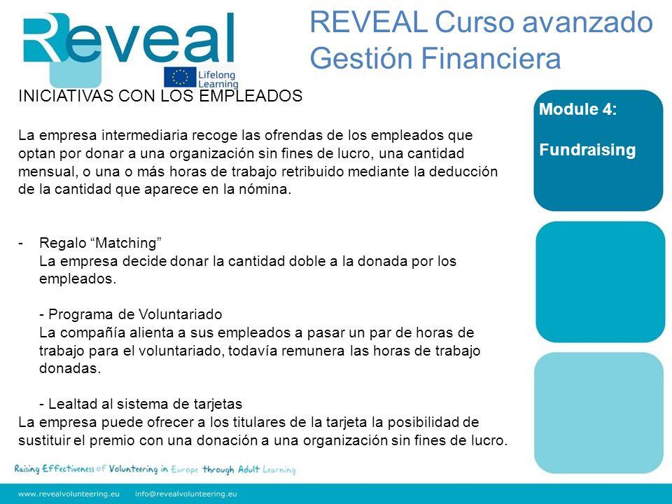 Module 4: Fundraising INICIATIVAS CON LOS EMPLEADOS La empresa intermediaria recoge las ofrendas de los empleados que optan por donar a una organizaci