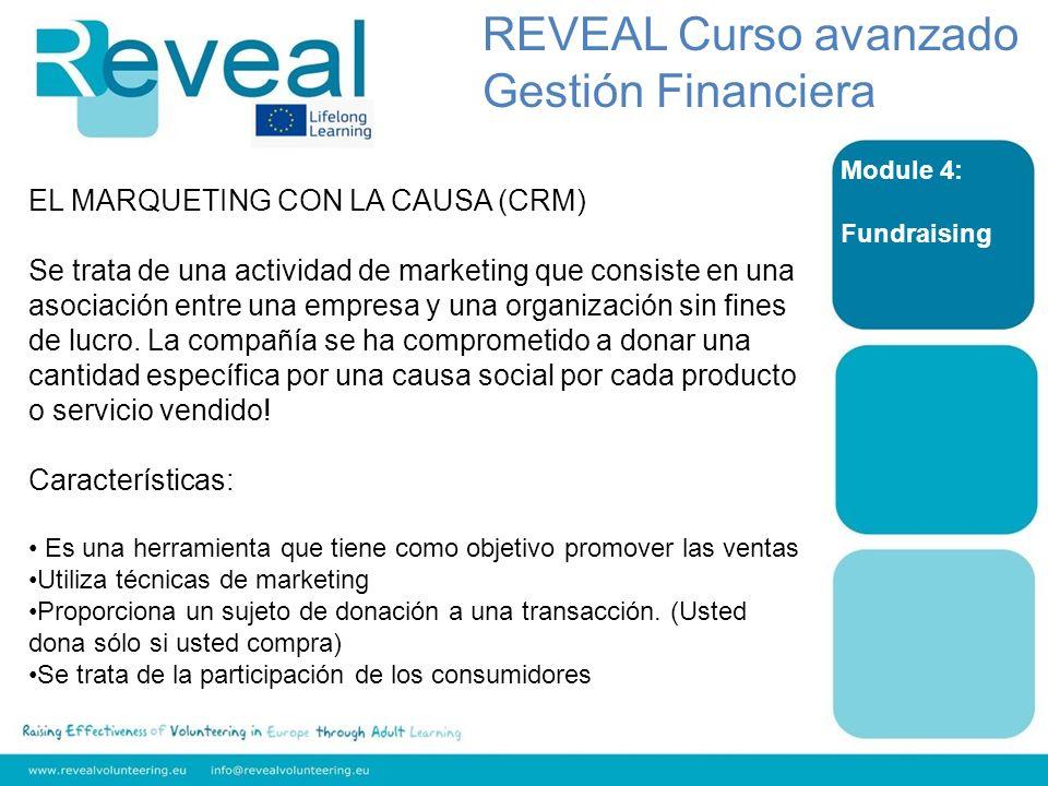 Module 4: Fundraising EL MARQUETING CON LA CAUSA (CRM) Se trata de una actividad de marketing que consiste en una asociación entre una empresa y una o