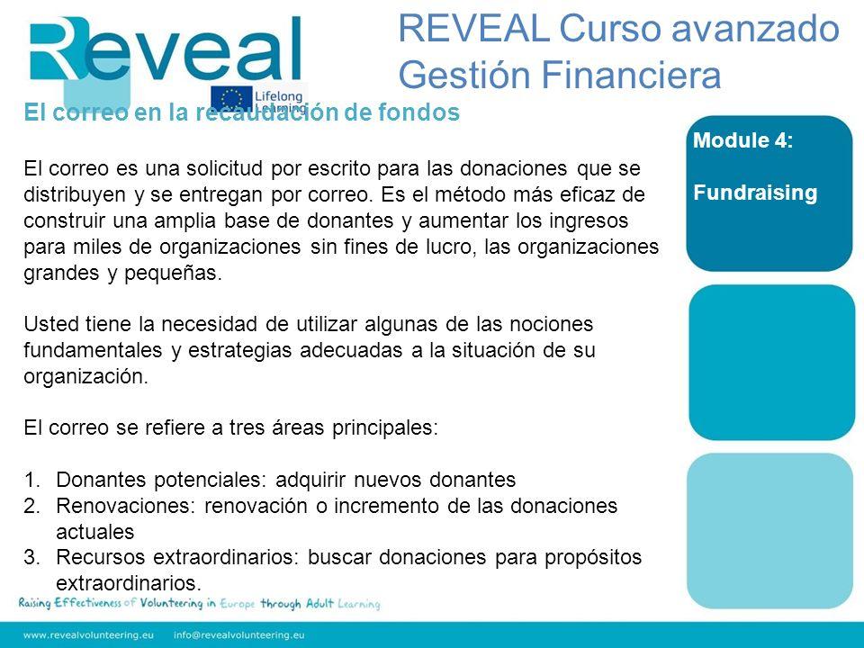 Module 4: Fundraising El correo en la recaudación de fondos El correo es una solicitud por escrito para las donaciones que se distribuyen y se entrega
