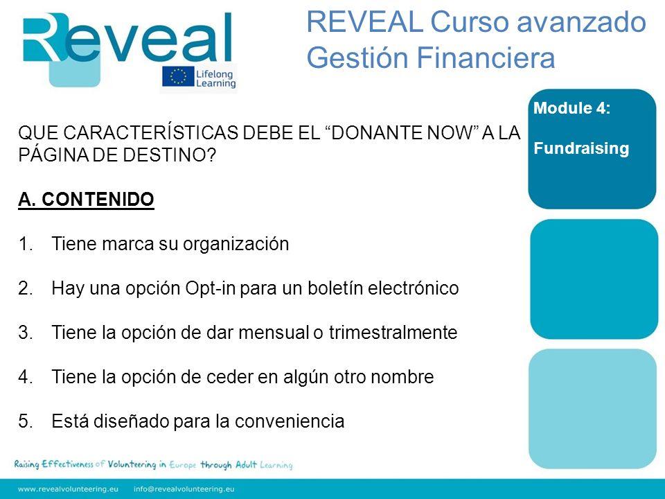 Module 4: Fundraising QUE CARACTERÍSTICAS DEBE EL DONANTE NOW A LA PÁGINA DE DESTINO? A. CONTENIDO 1.Tiene marca su organización 2.Hay una opción Opt-