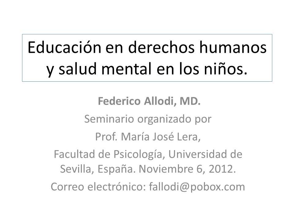 Educación en derechos humanos y salud mental en los niños. Federico Allodi, MD. Seminario organizado por Prof. María José Lera, Facultad de Psicología