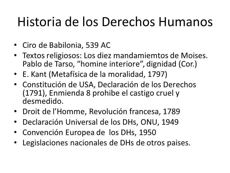 Historia de los Derechos Humanos Ciro de Babilonia, 539 AC Textos religiosos: Los diez mandamiemtos de Moises. Pablo de Tarso, homine interiore, digni