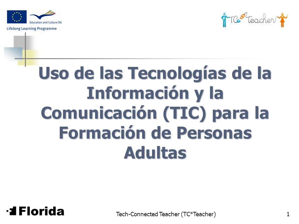 Tech-Connected Teacher (TC*Teacher)1 Uso de las Tecnologías de la Información y la Comunicación (TIC) para la Formación de Personas Adultas
