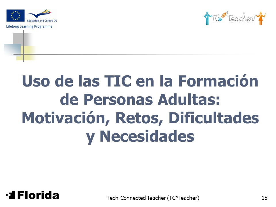 Tech-Connected Teacher (TC*Teacher)15 Uso de las TIC en la Formación de Personas Adultas: Motivación, Retos, Dificultades y Necesidades