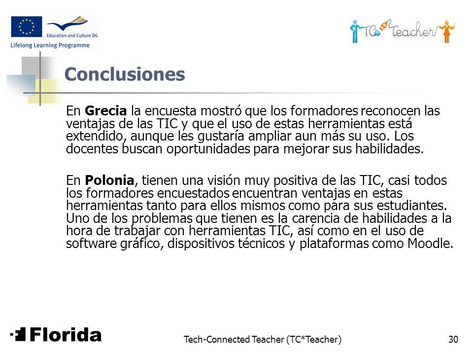 Tech-Connected Teacher (TC*Teacher)30 Conclusiones En Grecia la encuesta mostró que los formadores reconocen las ventajas de las TIC y que el uso de e