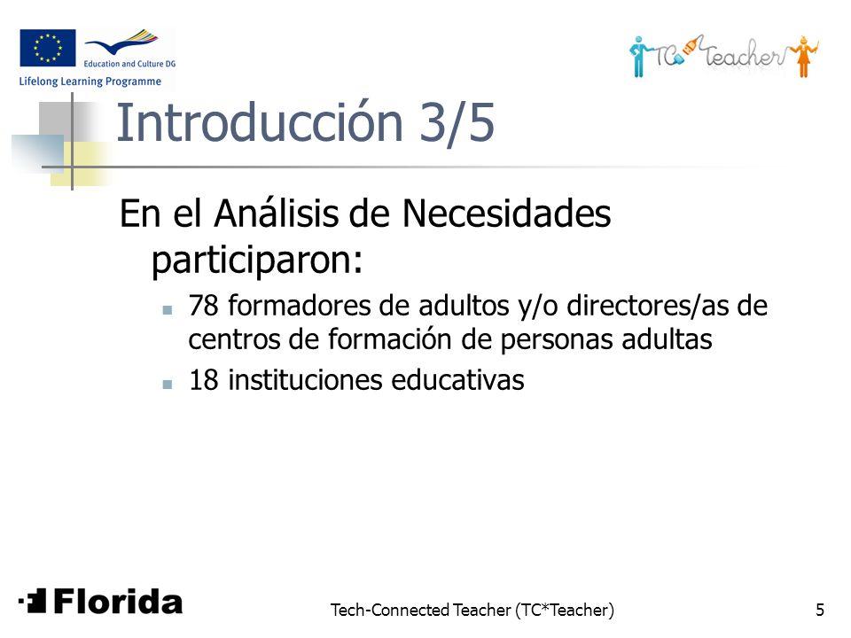 Tech-Connected Teacher (TC*Teacher)5 Introducción 3/5 En el Análisis de Necesidades participaron: 78 formadores de adultos y/o directores/as de centro