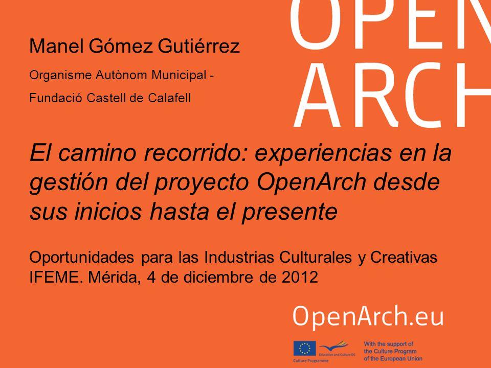 El camino recorrido: experiencias en la gestión del proyecto OpenArch desde sus inicios hasta el presente Oportunidades para las Industrias Culturales
