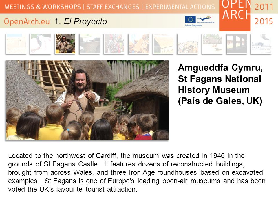 Amgueddfa Cymru, St Fagans National History Museum (País de Gales, UK) Located to the northwest of Cardiff, the museum was created in 1946 in the grou