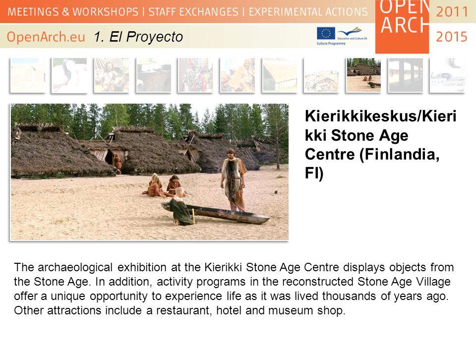 Kierikkikeskus/Kieri kki Stone Age Centre (Finlandia, FI) The archaeological exhibition at the Kierikki Stone Age Centre displays objects from the Sto