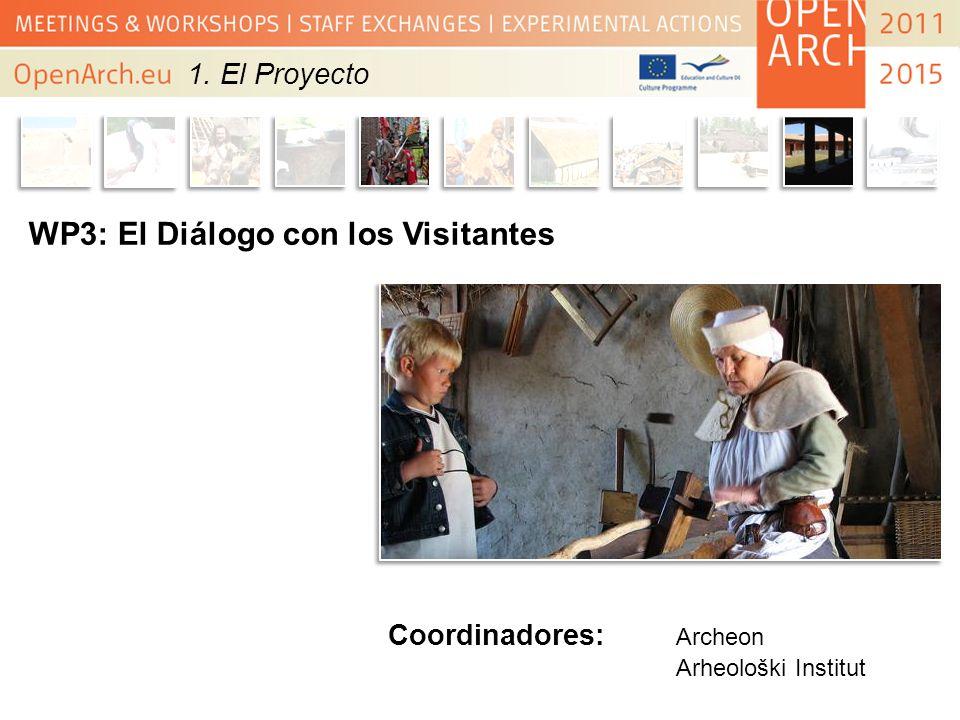 WP3: El Diálogo con los Visitantes Coordinadores: Archeon Arheološki Institut 1. El Proyecto