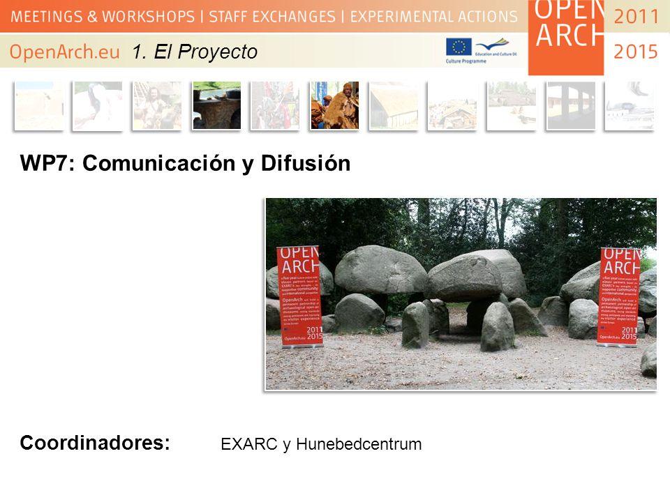 WP7: Comunicación y Difusión Coordinadores: EXARC y Hunebedcentrum 1. El Proyecto
