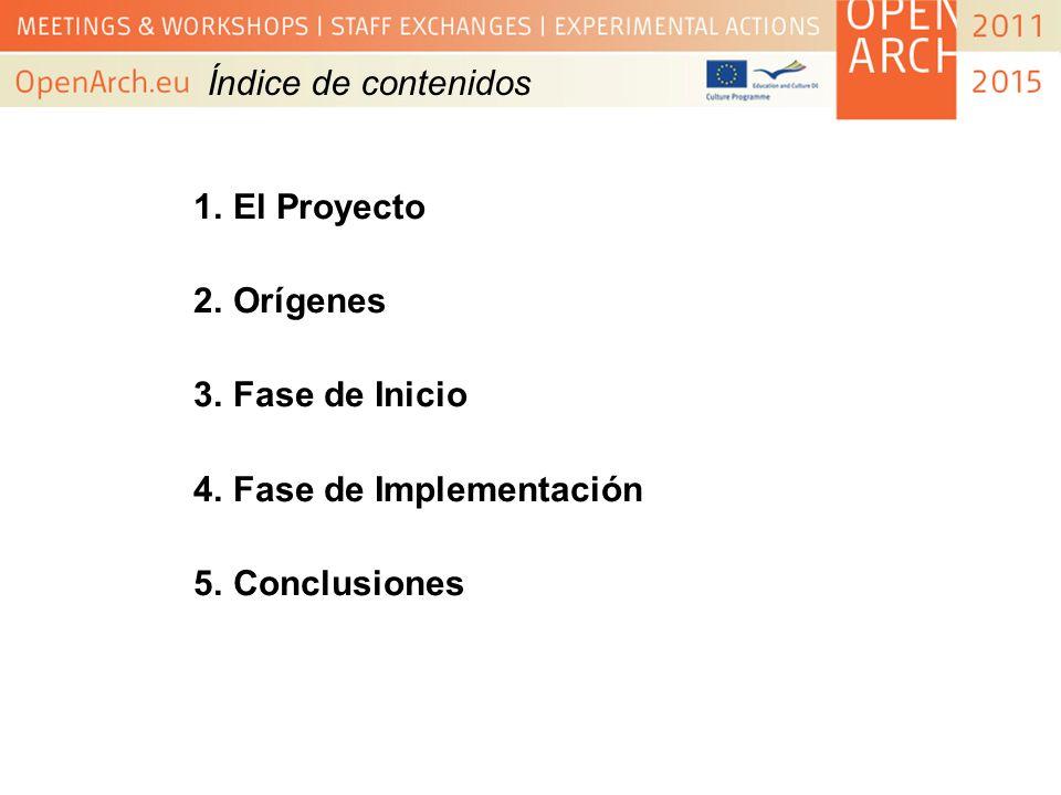 Índice de contenidos 1.El Proyecto 2.Orígenes 3.Fase de Inicio 4.Fase de Implementación 5.Conclusiones