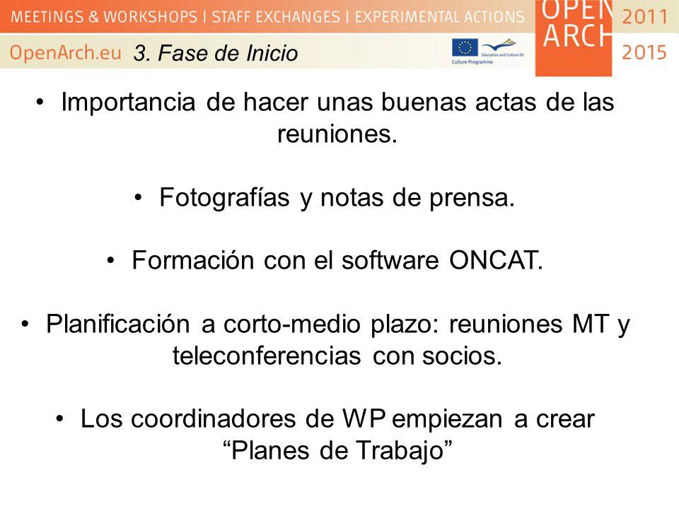 3. Fase de Inicio Importancia de hacer unas buenas actas de las reuniones. Fotografías y notas de prensa. Formación con el software ONCAT. Planificaci