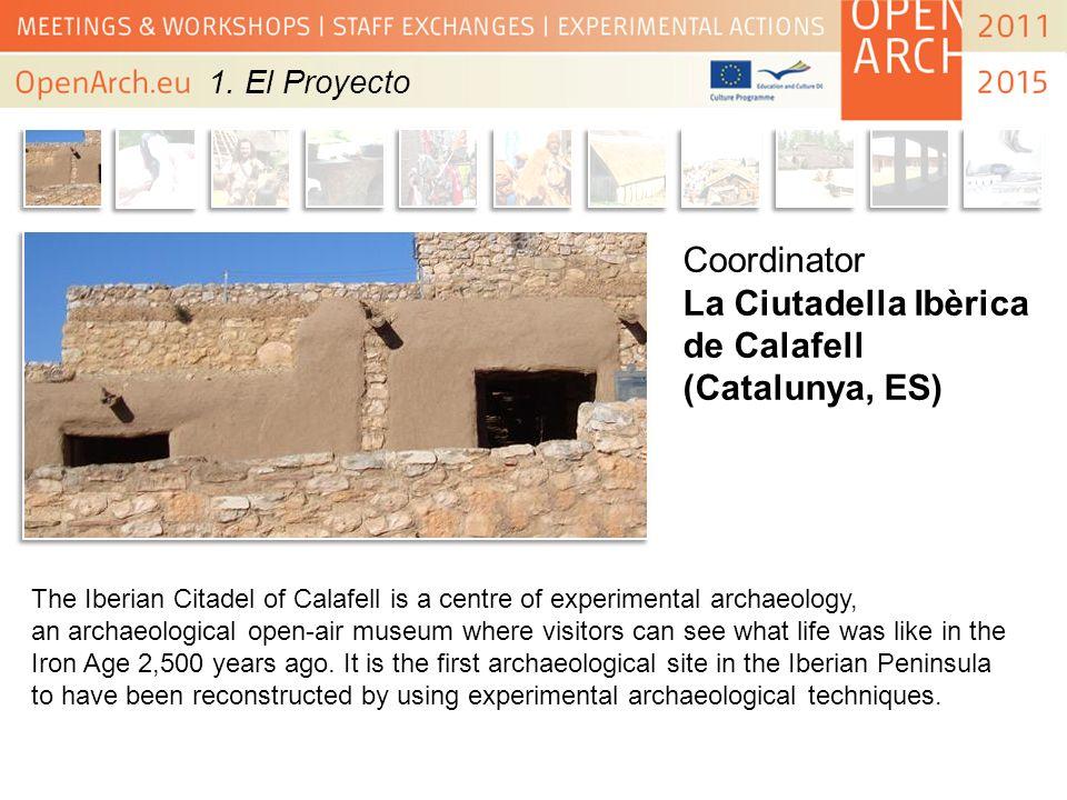 Coordinator La Ciutadella Ibèrica de Calafell (Catalunya, ES) The Iberian Citadel of Calafell is a centre of experimental archaeology, an archaeologic