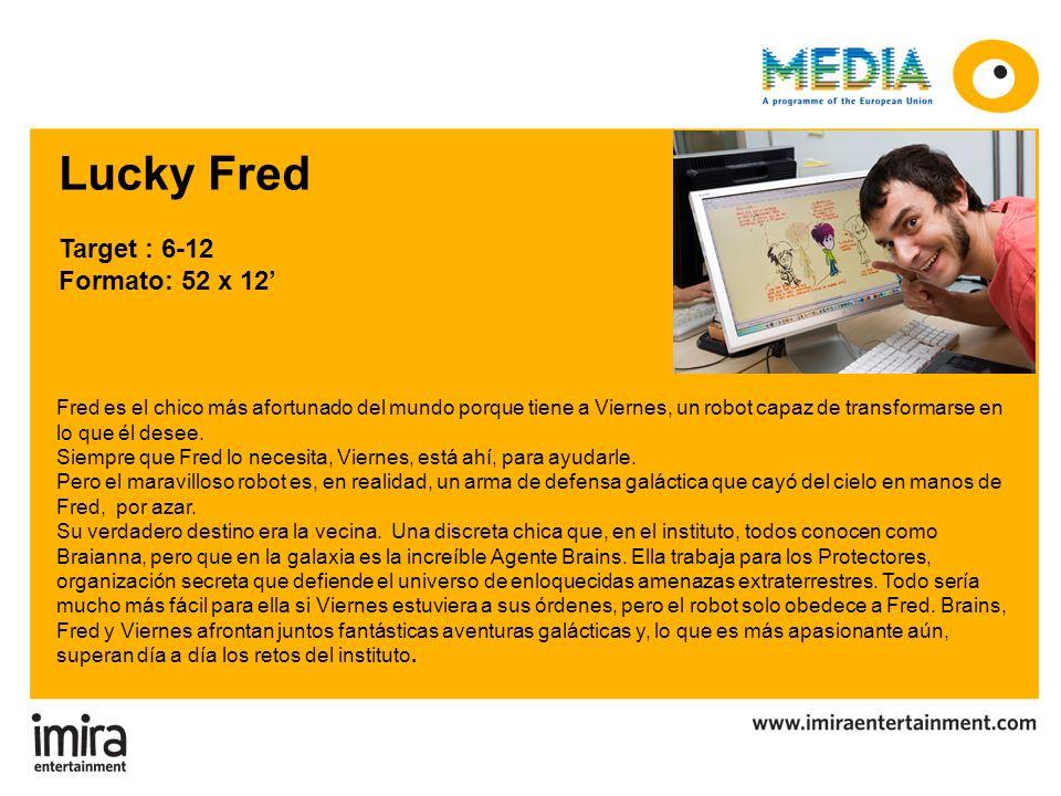 Target : 6-12 Formato: 52 x 12 Fred es el chico más afortunado del mundo porque tiene a Viernes, un robot capaz de transformarse en lo que él desee. S