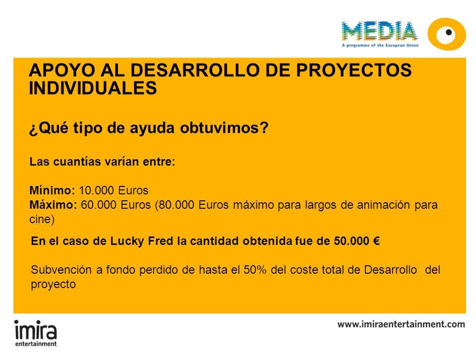 Las cuantías varían entre: Mínimo: 10.000 Euros Máximo: 60.000 Euros (80.000 Euros máximo para largos de animación para cine) APOYO AL DESARROLLO DE P