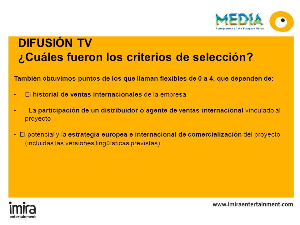 DIFUSIÓN TV ¿Cuáles fueron los criterios de selección? También obtuvimos puntos de los que llaman flexibles de 0 a 4, que dependen de: -El historial d