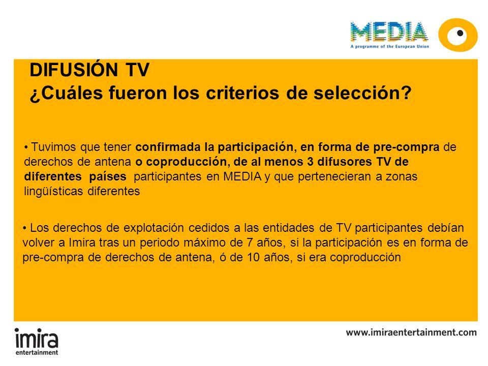 DIFUSIÓN TV ¿Cuáles fueron los criterios de selección? Tuvimos que tener confirmada la participación, en forma de pre-compra de derechos de antena o c