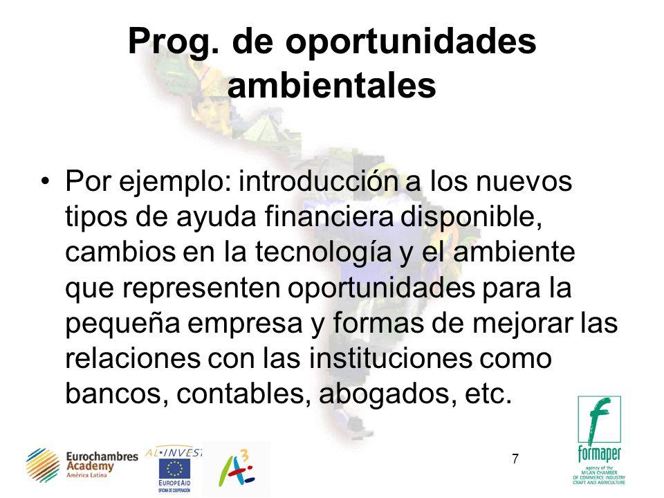 7 Prog. de oportunidades ambientales Por ejemplo: introducción a los nuevos tipos de ayuda financiera disponible, cambios en la tecnología y el ambien