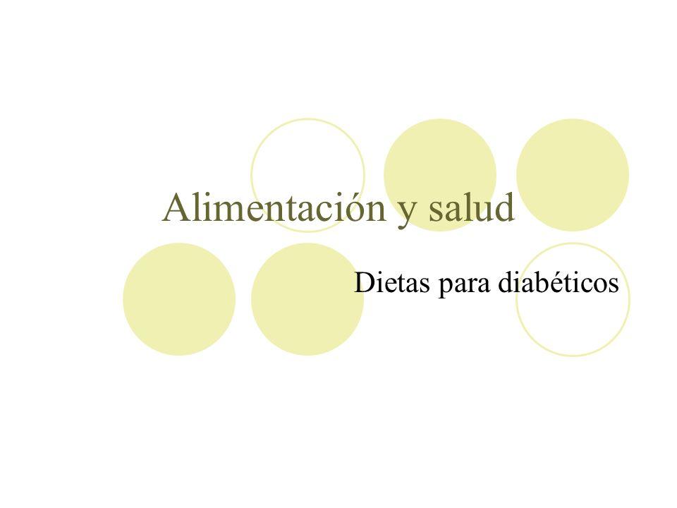 Alimentación y salud Dietas para diabéticos