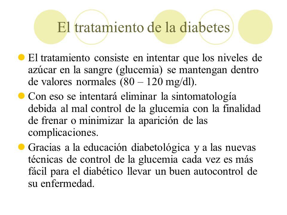 El tratamiento de la diabetes El tratamiento consiste en intentar que los niveles de azúcar en la sangre (glucemia) se mantengan dentro de valores nor