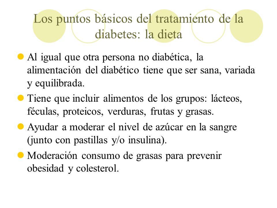 Los puntos básicos del tratamiento de la diabetes: la dieta Al igual que otra persona no diabética, la alimentación del diabético tiene que ser sana,