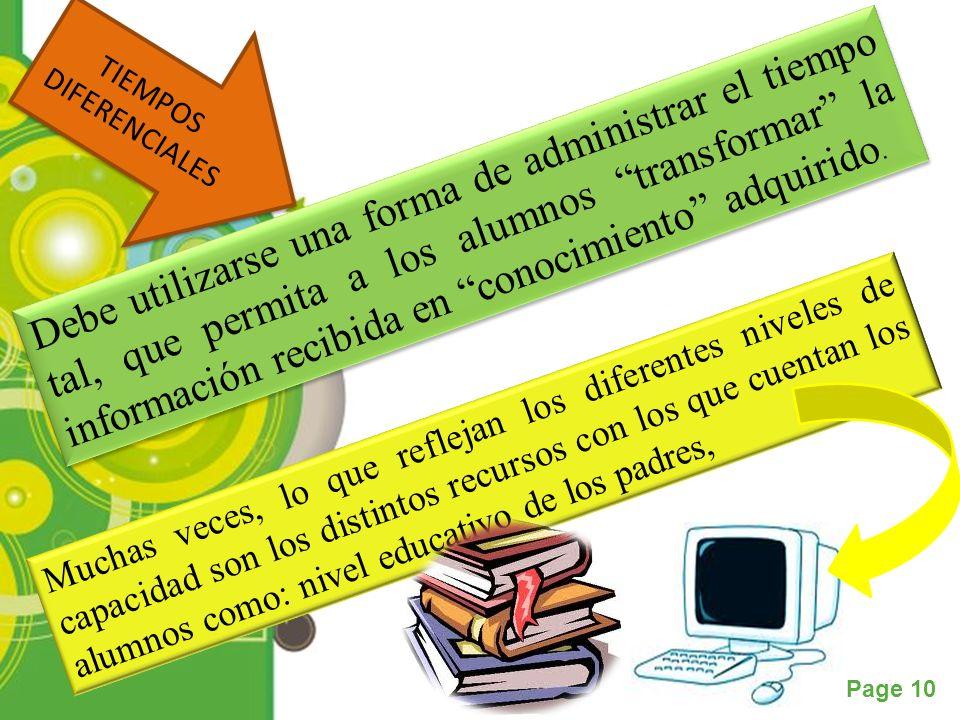 Powerpoint Templates Page 10 TIEMPOS DIFERENCIALES TIEMPOS DIFERENCIALES Debe utilizarse una forma de administrar el tiempo tal, que permita a los alu