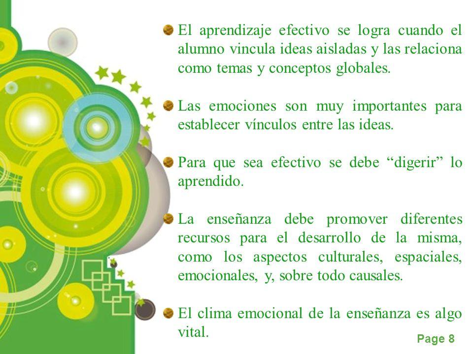 Powerpoint Templates Page 8 El aprendizaje efectivo se logra cuando el alumno vincula ideas aisladas y las relaciona como temas y conceptos globales.