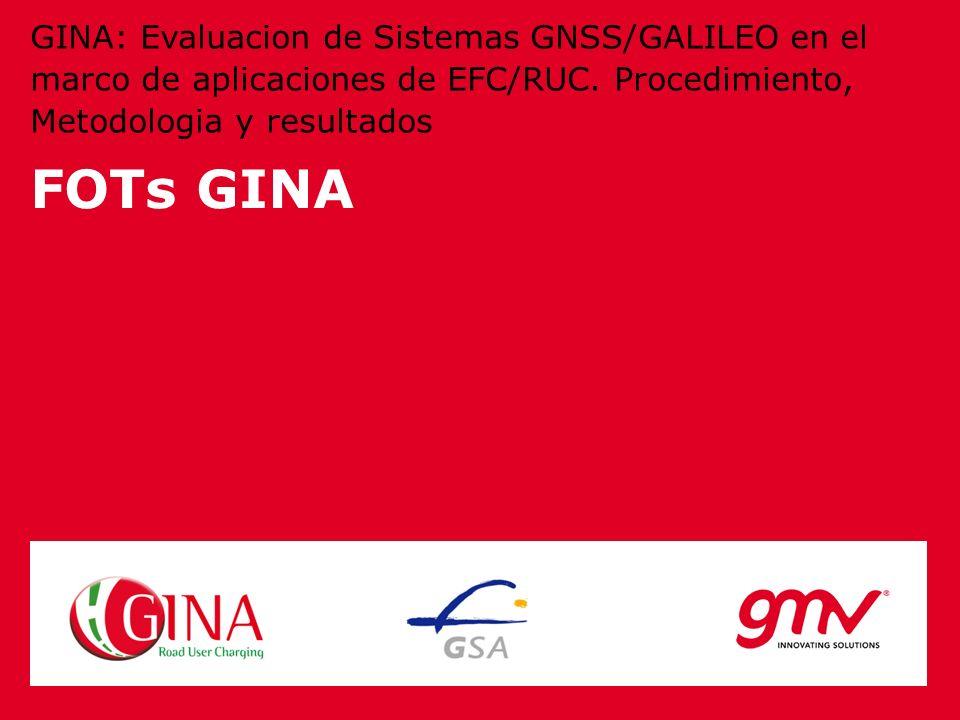 FOTs GINA GINA: Evaluacion de Sistemas GNSS/GALILEO en el marco de aplicaciones de EFC/RUC. Procedimiento, Metodologia y resultados