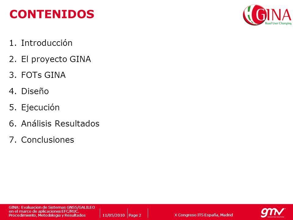 X Congreso ITS España, Madrid Companys logo 11/05/2010Page 2 GINA: Evaluacion de Sistemas GNSS/GALILEO en el marco de aplicaciones EFC/RUC. Procedimie