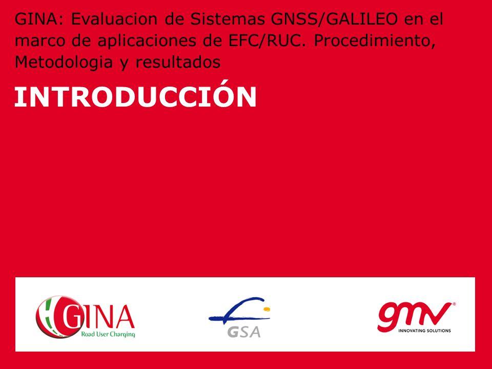 INTRODUCCIÓN GINA: Evaluacion de Sistemas GNSS/GALILEO en el marco de aplicaciones de EFC/RUC. Procedimiento, Metodologia y resultados