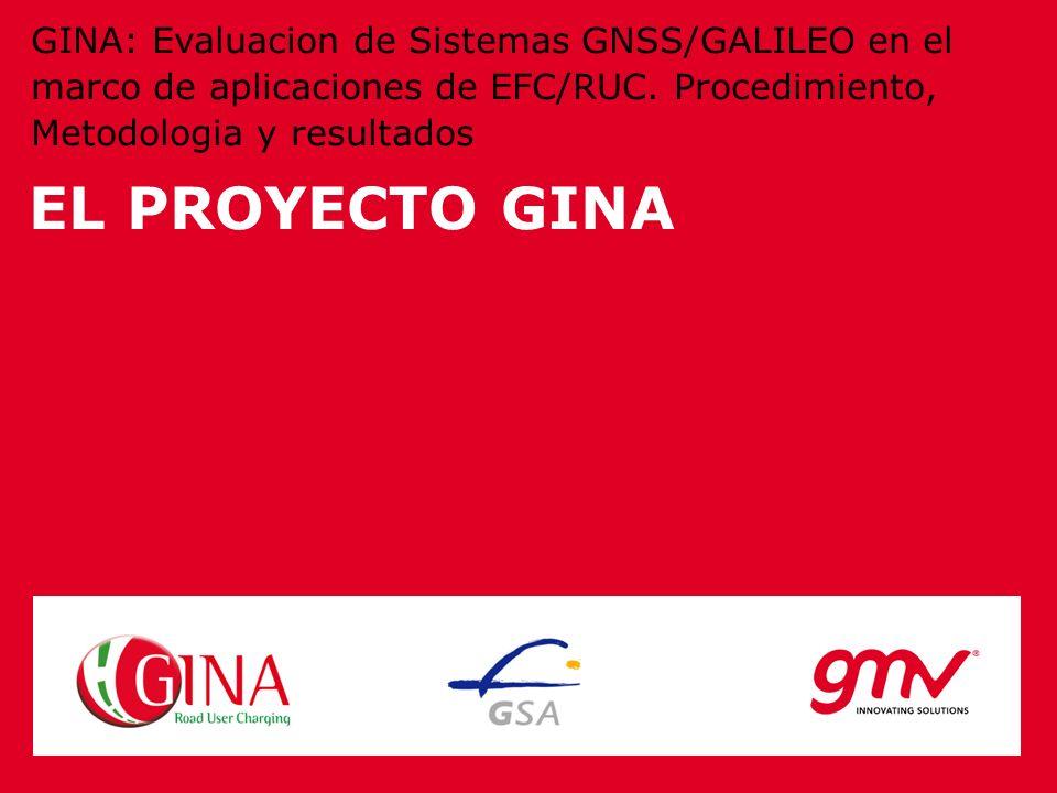 EL PROYECTO GINA GINA: Evaluacion de Sistemas GNSS/GALILEO en el marco de aplicaciones de EFC/RUC. Procedimiento, Metodologia y resultados