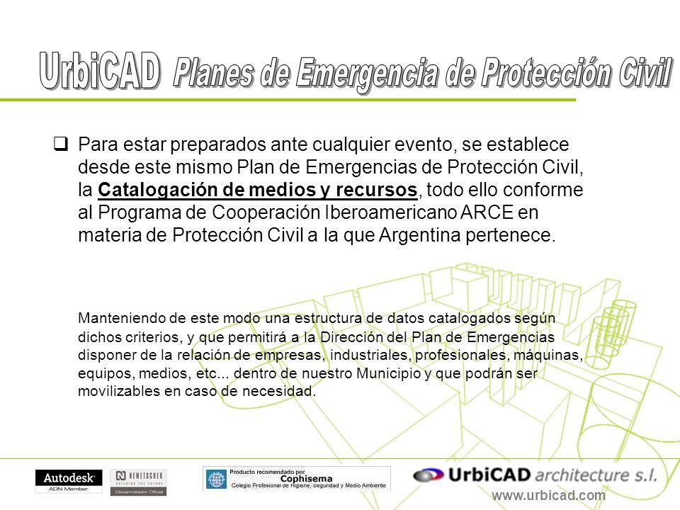 www.urbicad.com Para estar preparados ante cualquier evento, se establece desde este mismo Plan de Emergencias de Protección Civil, la Catalogación de