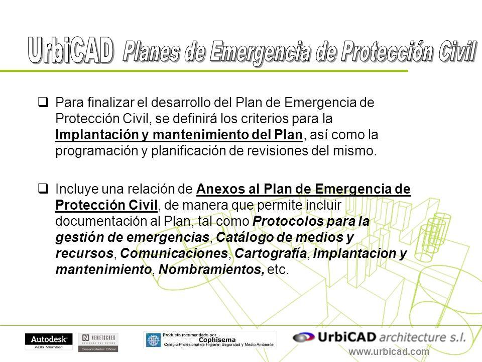 www.urbicad.com Para finalizar el desarrollo del Plan de Emergencia de Protección Civil, se definirá los criterios para la Implantación y mantenimient