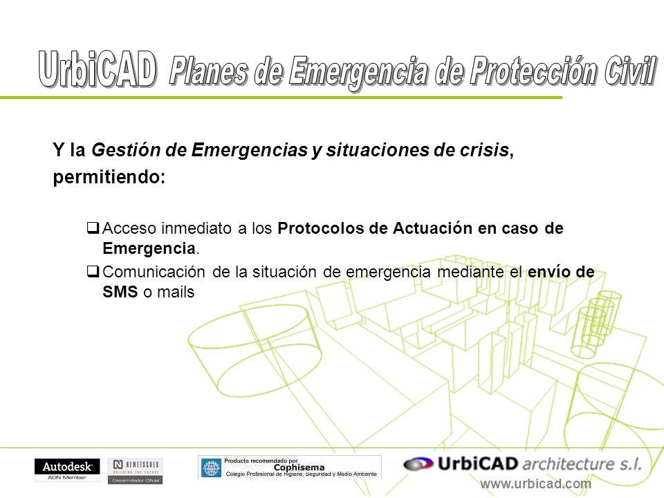 Y la Gestión de Emergencias y situaciones de crisis, permitiendo: Acceso inmediato a los Protocolos de Actuación en caso de Emergencia. Comunicación d