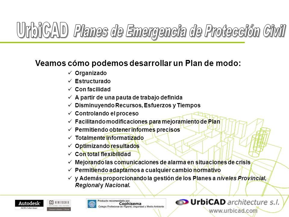 www.urbicad.com Veamos cómo podemos desarrollar un Plan de modo: Organizado Estructurado Con facilidad A partir de una pauta de trabajo definida Dismi