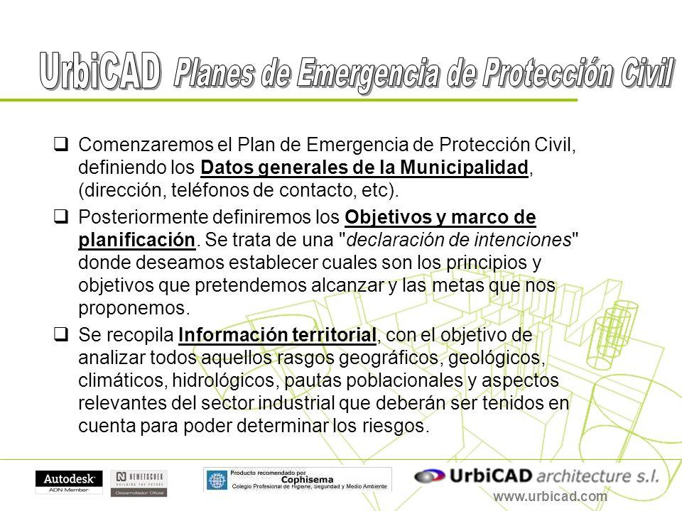 www.urbicad.com Comenzaremos el Plan de Emergencia de Protección Civil, definiendo los Datos generales de la Municipalidad, (dirección, teléfonos de c